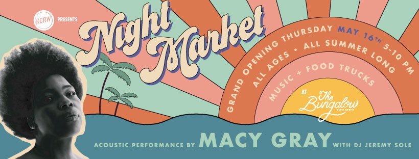 KCRW Presents: Night Market Opening Night with Macy Gray