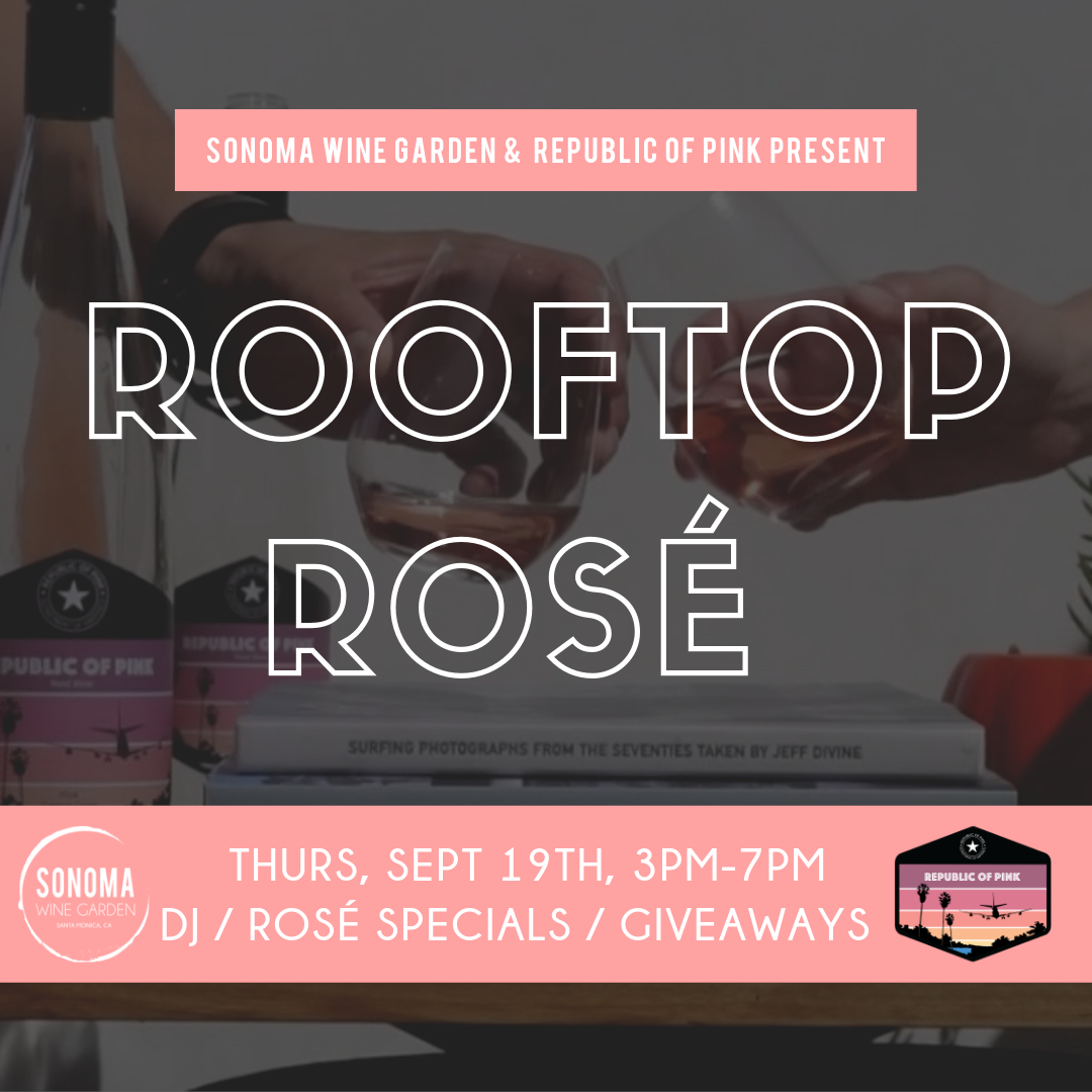 Rooftop Rose Republic of Pink Happy Hour at Sonoma Wine Garden